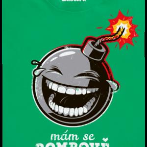 Mám se bombově zelené pánské tričko