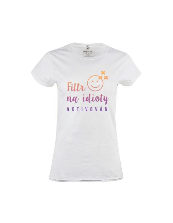 Tričko dámské Filtr na idioty