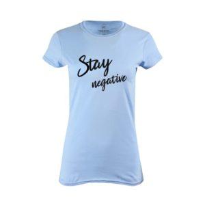 Tričko dámské Stay Negative
