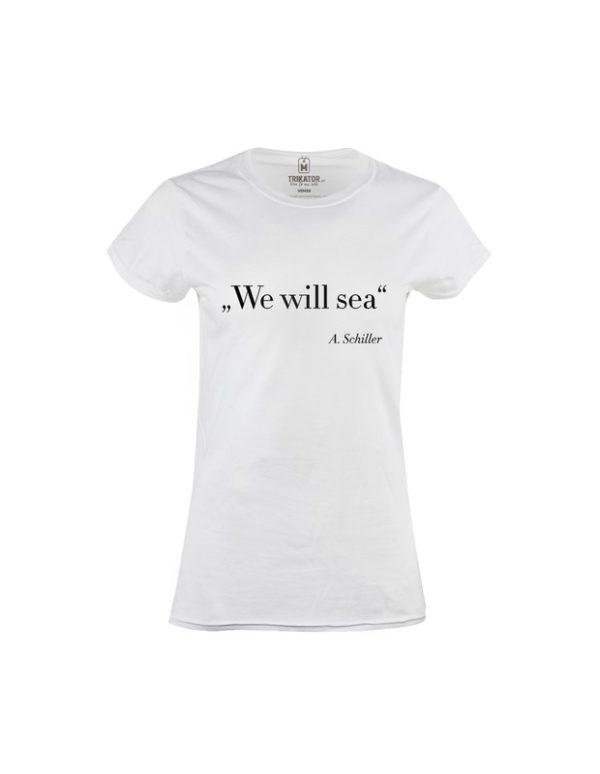 Tričko dámské We will sea