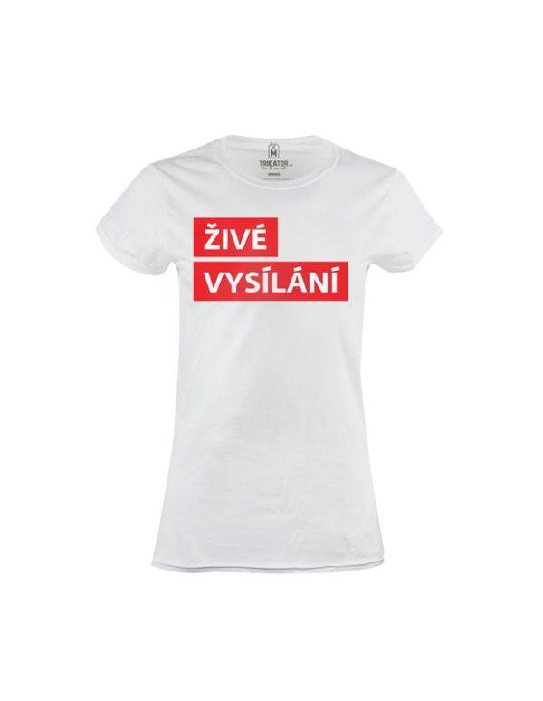 Tričko dámské Živé vysílání