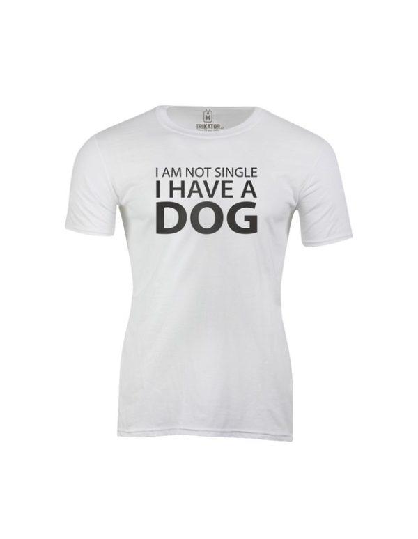 Tričko pánské I am not single I have a dog
