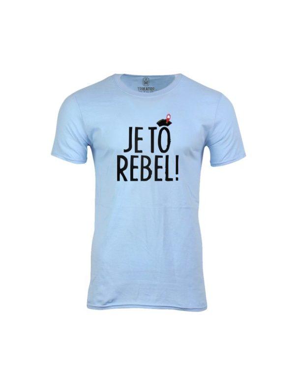 Tričko pánské Je to rebel!