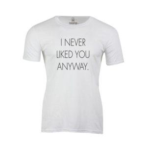 Tričko pánské Never Liked You Anyway