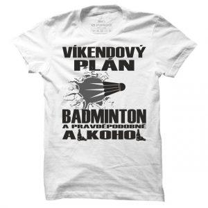 Badmintonové tričko Víkendový plán badminton pro muže