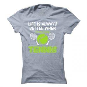 Dámské tenisové tričko Life is always better