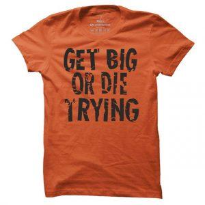 Pánské fitness tričko Get big or die Trying
